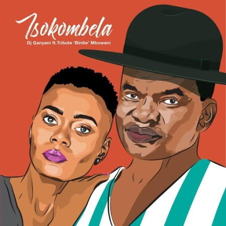 "DJ Ganyani – Tsokombela song Lyrics ft Tribute ""Birdie"" Mboweni"